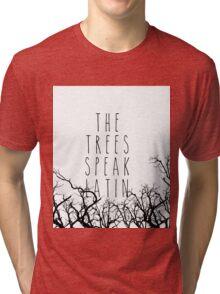 The trees speak latin Tri-blend T-Shirt