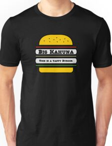 Big Kahuna Unisex T-Shirt