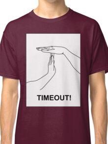 Timeout Classic T-Shirt