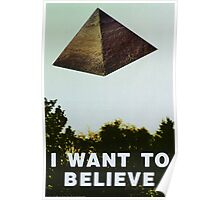 I Want To Believe - Pyramid  Poster