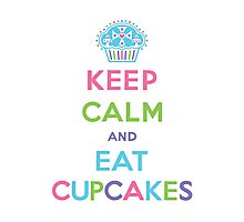Keep Calm and Eat Cupcakes - pastel Photographic Print