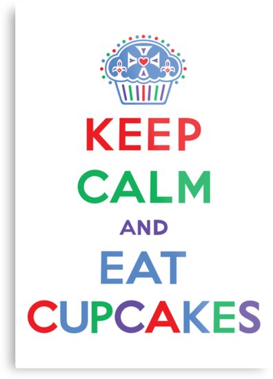 Keep Calm and Eat Cupcakes- primary by Andi Bird