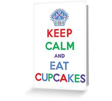 Keep Calm and Eat Cupcakes- primary Greeting Card