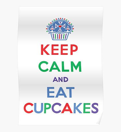 Keep Calm and Eat Cupcakes- primary Poster