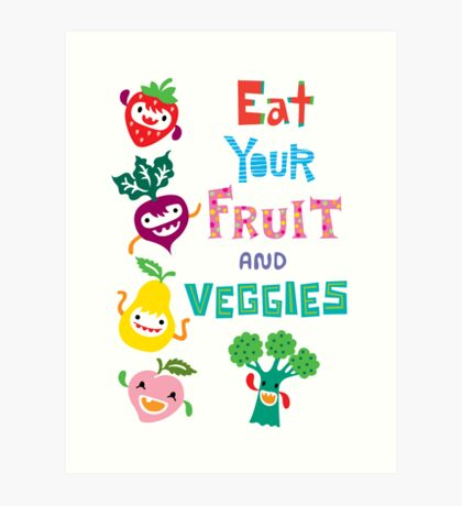 Eat Your Fruit and Veggies Art Print