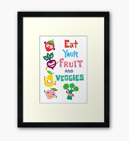 Eat Your Fruit and Veggies Framed Print