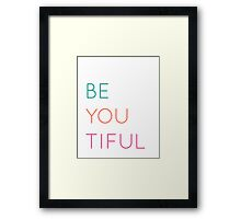 Be You Tiful Framed Print