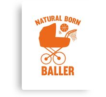 Natural Born Baller Canvas Print
