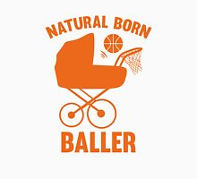 Natural Born Baller Unisex T-Shirt