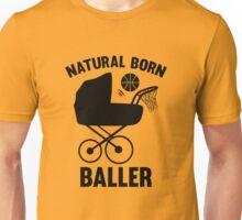 Natural Born Baller Unisex T-Shirt