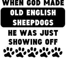When God Made Old English Sheepdogs by GiftIdea
