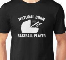 Natural Born Baseball Player Unisex T-Shirt