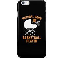 Natural Born Basketball Player iPhone Case/Skin
