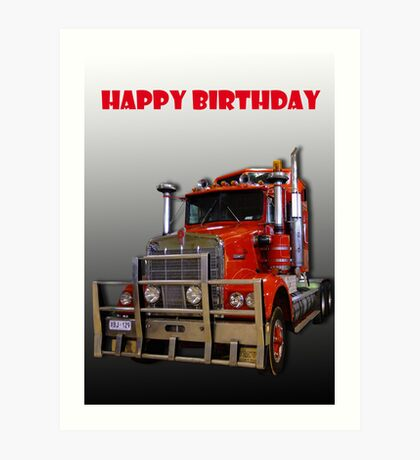 Red Kenworth Truck Happy Birthday Art Print