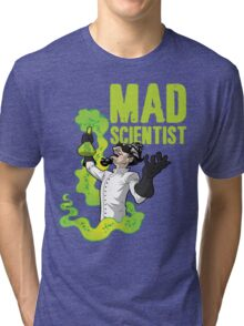 Mad Scientist T Shirt Tri-blend T-Shirt