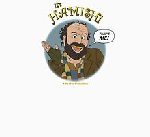 It's HAMISH! Unisex T-Shirt