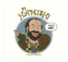 It's HAMISH! Art Print
