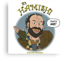 It's HAMISH! Canvas Print