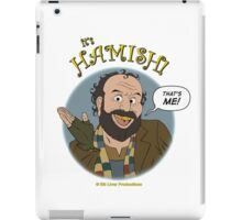 It's HAMISH! iPad Case/Skin