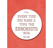Errorists Photographic Print