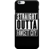 Straight Outta Fawcett City iPhone Case/Skin