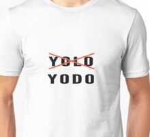 You Only Die Once #YODO Unisex T-Shirt