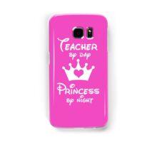Teacher By Day Princess By Night  Samsung Galaxy Case/Skin