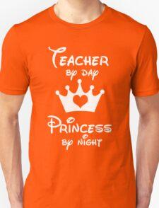 Teacher By Day Princess By Night  T-Shirt