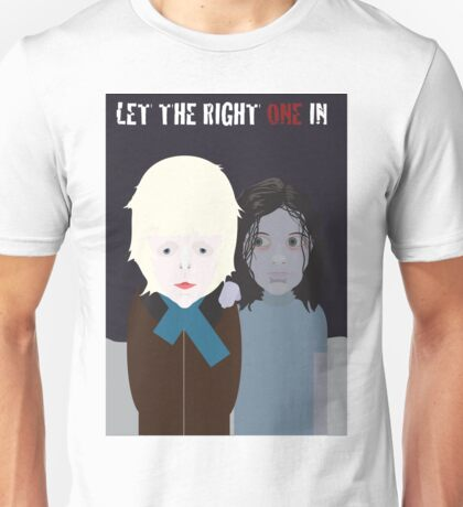Let The Right One In. Unisex T-Shirt