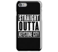 Straight Outta Keystone City iPhone Case/Skin