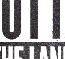 Straight Outta The Land Sticker