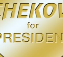 Chekov for President Sticker
