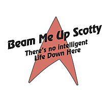 Beam me Up Scotty Photographic Print