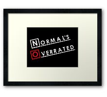 Normal is Overrated Framed Print