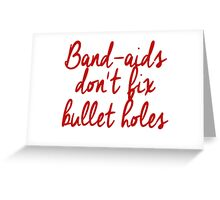 don't fix Bullet Holes Greeting Card
