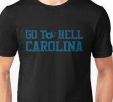 GO TO HELL CAROLINA Unisex T-Shirt