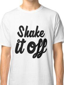 Shake it Off (bw) Classic T-Shirt