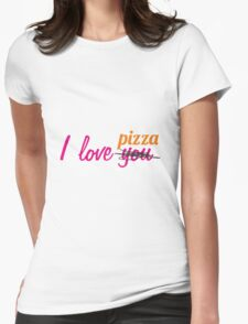 I love you pizza Womens Fitted T-Shirt