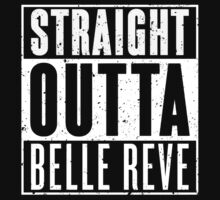 Straight Outta Belle Reve by RoufXis