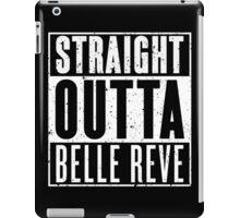 Straight Outta Belle Reve iPad Case/Skin