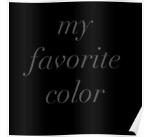 """my favorite color""  Poster"