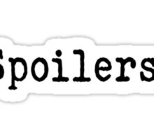 Spoilers Sticker
