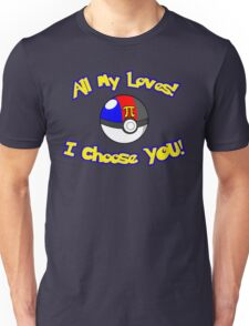 Parody: I Choose All My Loves! (Polyamory Alternate) Unisex T-Shirt