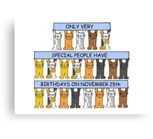 Cats celebrating birthdays on November 25th Canvas Print
