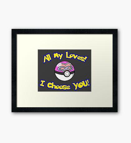 Parody: I Choose All My Loves! (Polyamory) Framed Print