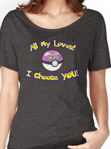 Parody: I Choose All My Loves! (Polyamory) Women's Relaxed Fit T-Shirt