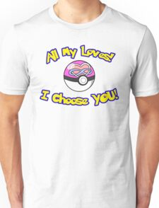 Parody: I Choose All My Loves! (Polyamory) Unisex T-Shirt