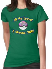 Parody: I Choose All My Loves! (Polyamory) Womens Fitted T-Shirt