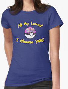 Parody: I Choose All My Loves! (Polyamory) T-Shirt