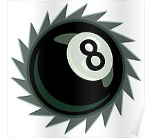 The Eight Ball Buzz Saw Poster